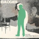Eulogies - Here Anonymous