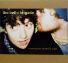 The Belle Brigade - everyone around you