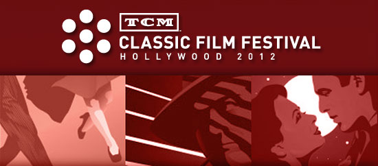 Heading to the TCM Classic Film Festival 2012