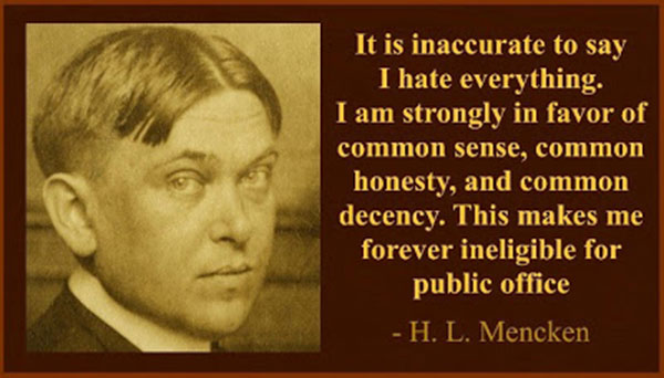 A final thought from Mencken.